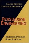 Persuasion Engineering by Richard Bandler and John LA Valle