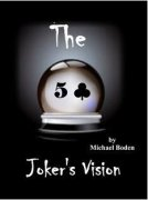 Jokers Vision by Michael Boden