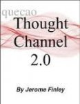 Thought Channel 2.0 by Jerome Finley