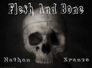 Flesh And Bone by Nathan Kranzo