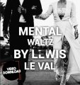 MENTAL WALTZ BY LEWIS LE VAL