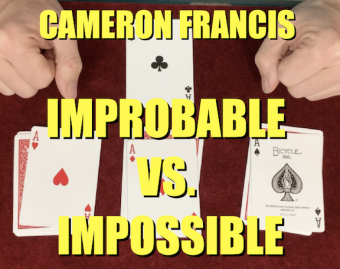 IMPROBABLE VS. IMPOSSIBLE by Cameron Francis (Instant Download)