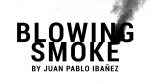 Blowing Smoke by Juan Pablo Ibañez
