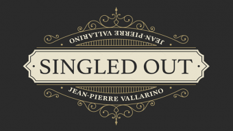 Singled Out by Jean-Pierre Vallarino (Gimmick Not Included)
