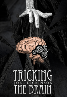 Tricking the Brain by Joel Dickinson