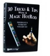 30 Tricks & Tips with a Magic HotRod by Magic Makers