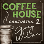 Coffee House Conjuring 2 by Gregory Wilson & David Gripenwaldt (Instant Download)