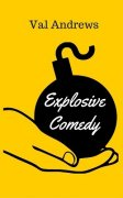 Explosive Comedy by Val Andrews