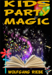 Kid's Party Magic by Wolfgang Riebe eBook (Download)