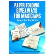 Paper Folding Giveaways For Magicians by Sid Lorraine & Devin Knight