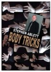Body Tricks (Video) by Stephen Ablett
