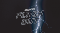 FLASH OUT (Online Instructions) by James Anthony