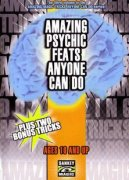 Amazing Psychic Feats Anyone Can Do by Jay Sankey