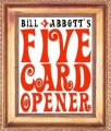 Five Card Opener by Bill Abbott
