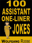 100 Assistant One-Liners by Wolfgang Riebe eBook