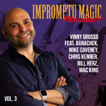 Vinny Grosso - Impromptu Magic Project Volume 3