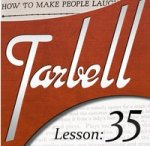 Tarbell 35 How To Make People Laugh