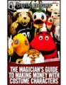 The Magicians Guide to Making Money with Costume Characters by Devin Knight eBook