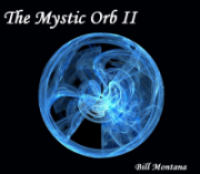 The Mystic Orb II by BILL MONTANA