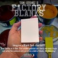 Factory Blanks by ​Tom Stone