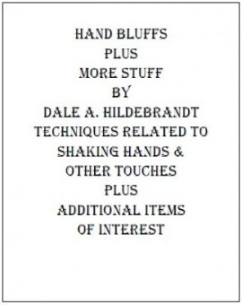 Hand Bluffs and More Stuff by Dale A. Hildebrandt