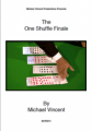 The One Shuffle Finale by Michael Vincent