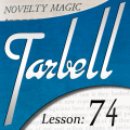 Tarbell 74: Novelty Magic Part 2 (Instant Download)