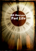PAST LIFE by BILL MONTANA
