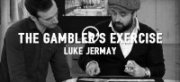 Gamblers Exercise by Luke Jermay