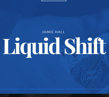 Liquid Shift By Jamie Hall – Magic22